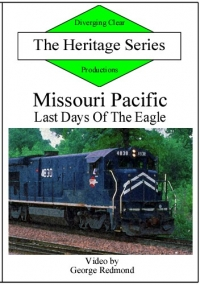 Missouri Pacific - Last Days Of The Eagle DVD